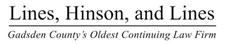 Lines Hinson and Lines: Gadsden County's Oldest Continuing Law Firm